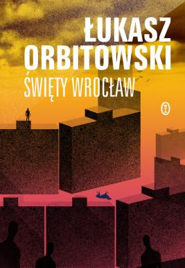 okładka Święty Wrocław, Ebook | Łukasz Orbitowski