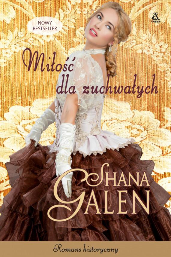 okładka Miłość dla zuchwałychebook | EPUB, MOBI | Shana Galen, Katarzyna Przybyś-Preiskorn