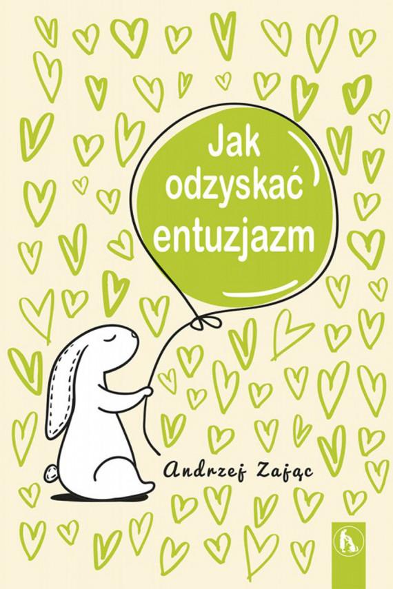 okładka Jak odzyskać entuzjazmebook | EPUB, MOBI | Zając Andrzej
