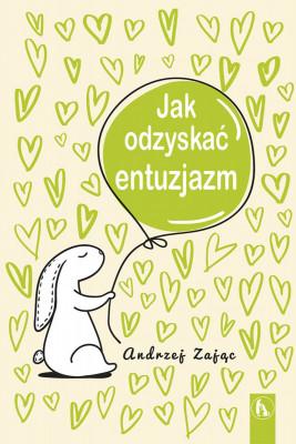 okładka Jak odzyskać entuzjazm, Ebook | Zając Andrzej