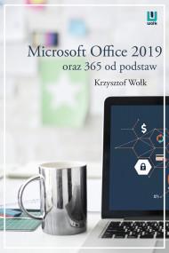 okładka Microsoft Office 2019 oraz 365 od podstaw, Ebook | Krzysztof Wołk