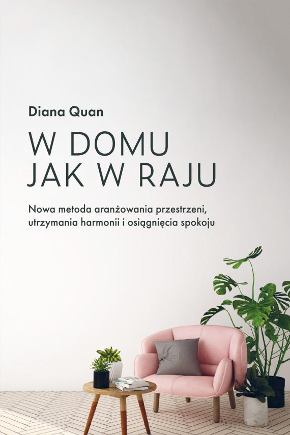 okładka W domu jak w rajuebook | EPUB, MOBI | Diana  Quan, Aleksandra  Kondrat