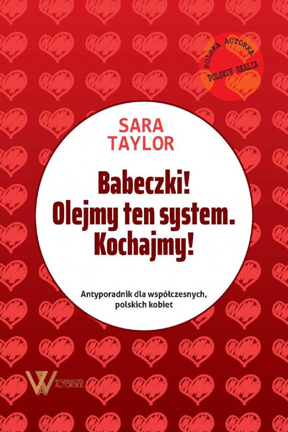 okładka Babeczki! Olejmy ten system. Kochajmy!ebook | EPUB, MOBI | Taylor Sara
