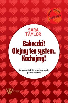 okładka Babeczki! Olejmy ten system. Kochajmy!, Ebook | Taylor Sara