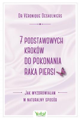 okładka 7 podstawowych kroków do pokonania raka piersi - PDF, Ebook | Desaulniers Véronique