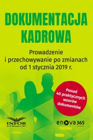okładka Dokumentacja kadrowa .Prowadzenie i przechowywanie po zmianach od 1 stycznia 2019 r., Ebook | praca  zbiorowa