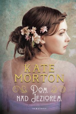 okładka DOM NAD JEZIOREM, Ebook | Kate Morton, Izabela Matuszewska