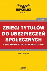 okładka Zbiegi tytułów do ubezpieczeń społecznych po zmianach od 1 stycznia 2019 r., Ebook | praca  zbiorowa