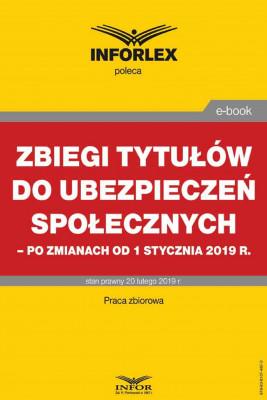 okładka Zbiegi tytułów do ubezpieczeń społecznych po zmianach od 1 stycznia 2019 r., Ebook   praca  zbiorowa