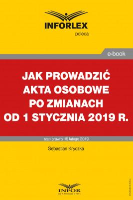 okładka Jak prowadzić akta osobowe po zmianach od 1 stycznia 2019 r., Ebook | Sebastian Kryczka