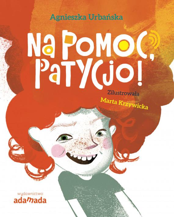 okładka Na pomoc, Patycjo!ebook | EPUB, MOBI | Marta Krzywicka, Urbańska Agnieszka