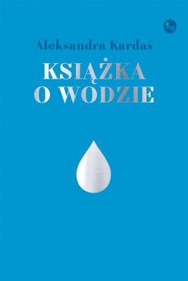 okładka Książka o wodzie, Ebook | Aleksandra Kardaś