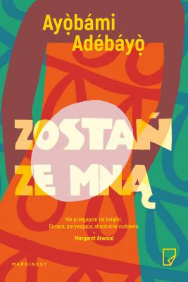 okładka Zostań ze mną, Ebook | Karolina Iwaszkiewicz, Ayọ̀bámi  Adébáyọ̀
