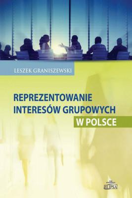okładka Reprezentowanie interesów grupowych w Polsce, Ebook   Leszek  Graniszewski