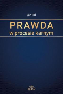 okładka Prawda w procesie karnym, Ebook | Jan  Kil