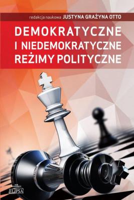 okładka Demokratyczne i niedemokratyczne reżimy polityczne, Ebook   Justyna Grażyna  Otto