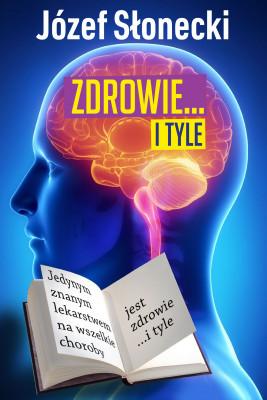 okładka Zdrowie… i tyle, Ebook | Józef Słonecki