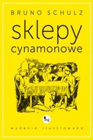 okładka Sklepy cynamonowe - wydanie ilustrowane. Ebook | EPUB,MOBI | Bruno Schulz