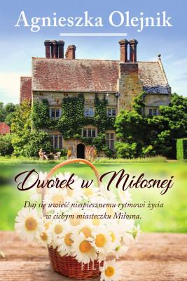 okładka Dworek w Miłosnej, Ebook | Olejnik Agnieszka