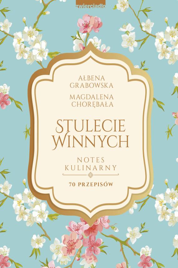 okładka Stulecie Winnych. Notes kulinarnyebook   EPUB, MOBI   Ałbena  Grabowska