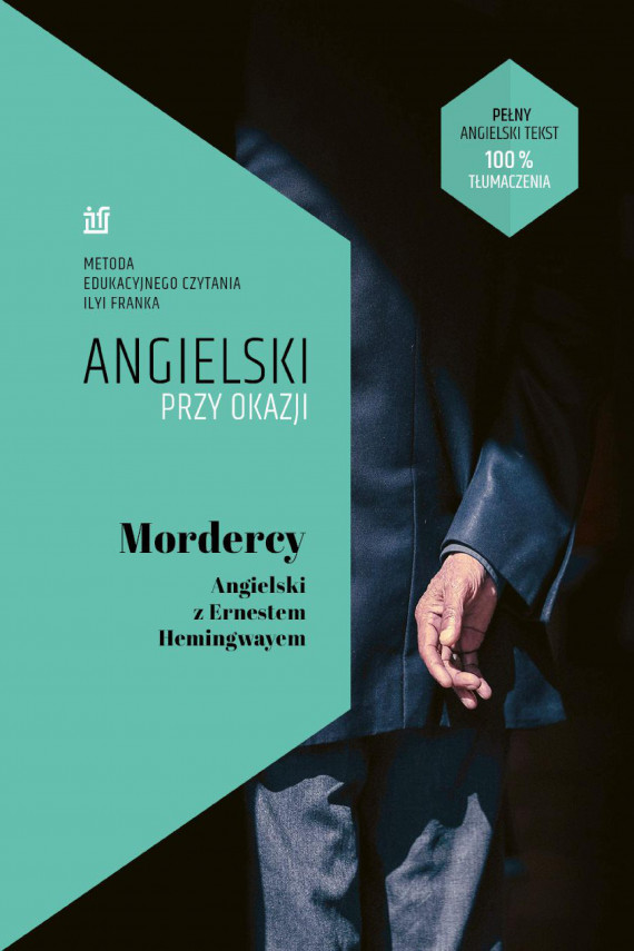 okładka Mordercy. Angielski z Ernestem Hemingwayem.ebook | EPUB, MOBI | Hemingway Ernest, Ilya Frank