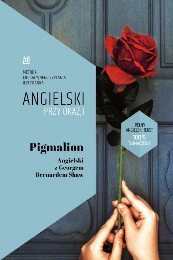 okładka Pigmalion.Angielski z Georgem Bernardem Shaw.ebook | EPUB, MOBI | Ilya Frank, Bernard  Shaw