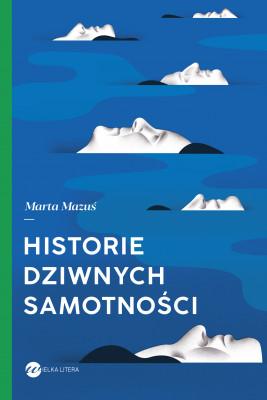 okładka Historie dziwnych samotności, Ebook | Marta Mazuś