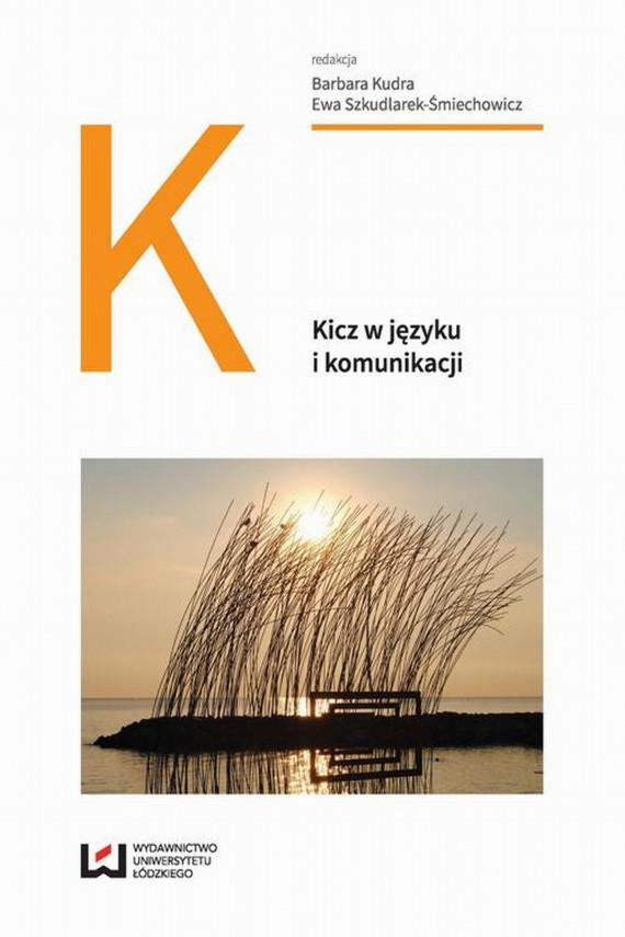 okładka Kicz w języku i komunikacjiebook   EPUB, MOBI   Praca zbiorowa