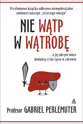 okładka Nie wątp w wątrobę, Ebook | Perlemuter Gabriel, Agnieszka Podolska