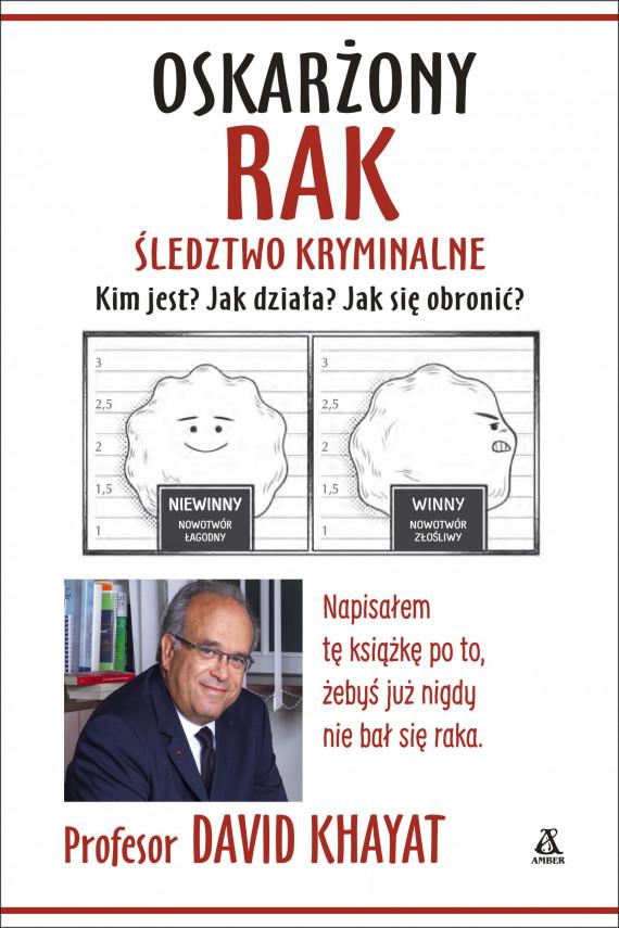 okładka Oskarżony rak. Śledztwo kryminalneebook | EPUB, MOBI | Wojciech Prażuch, Khayat David
