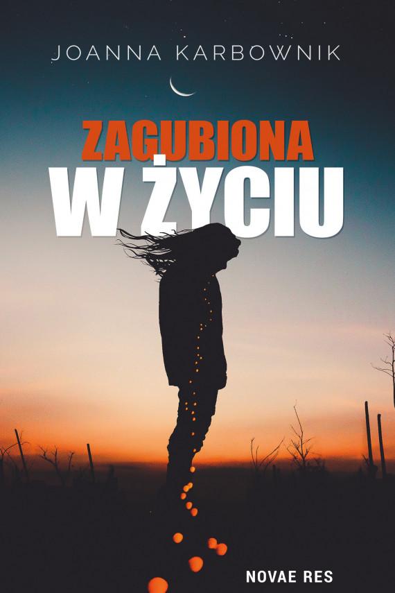okładka Zagubiona w życiuebook | EPUB, MOBI | Joanna Karbownik