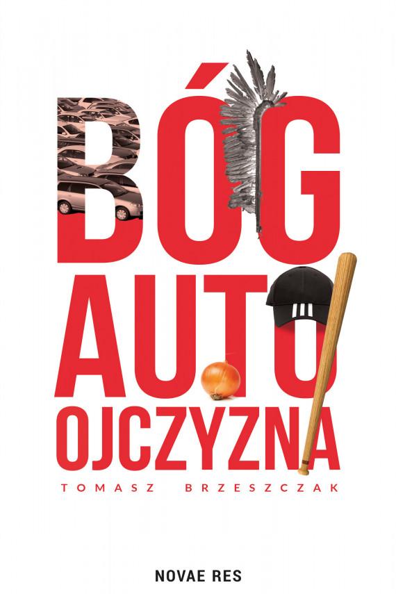 okładka Bóg, auto, ojczyznaebook   EPUB, MOBI   Tomasz Brzeszczak