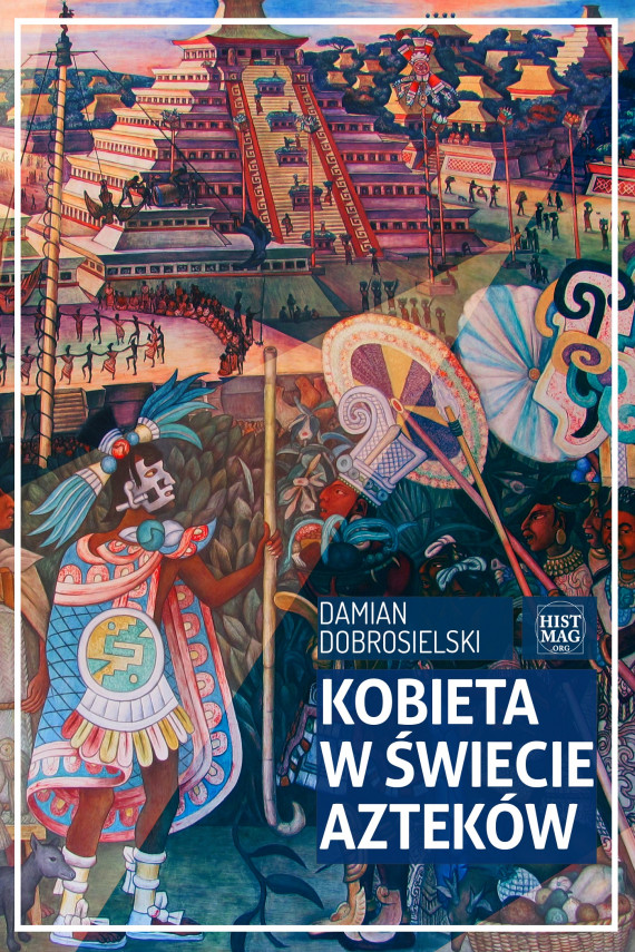 okładka Kobieta w świecie Aztekówebook   EPUB, MOBI   Damian Dobrosielski