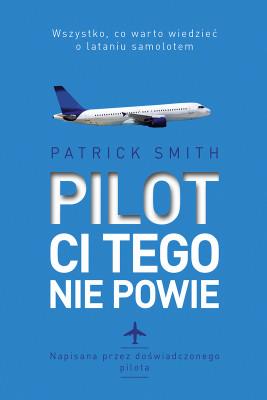 okładka Pilot ci tego nie powie, Ebook | Patrick Smith