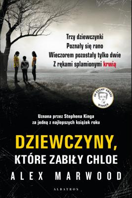 okładka DZIEWCZYNY, KTÓRE ZABIŁY CHLOE, Ebook | Alex Marwood
