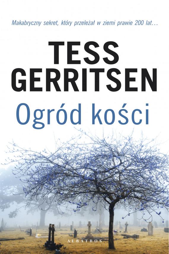 okładka OGRÓD KOŚCIebook | EPUB, MOBI | Tess Gerritsen, Jerzy Żebrowski