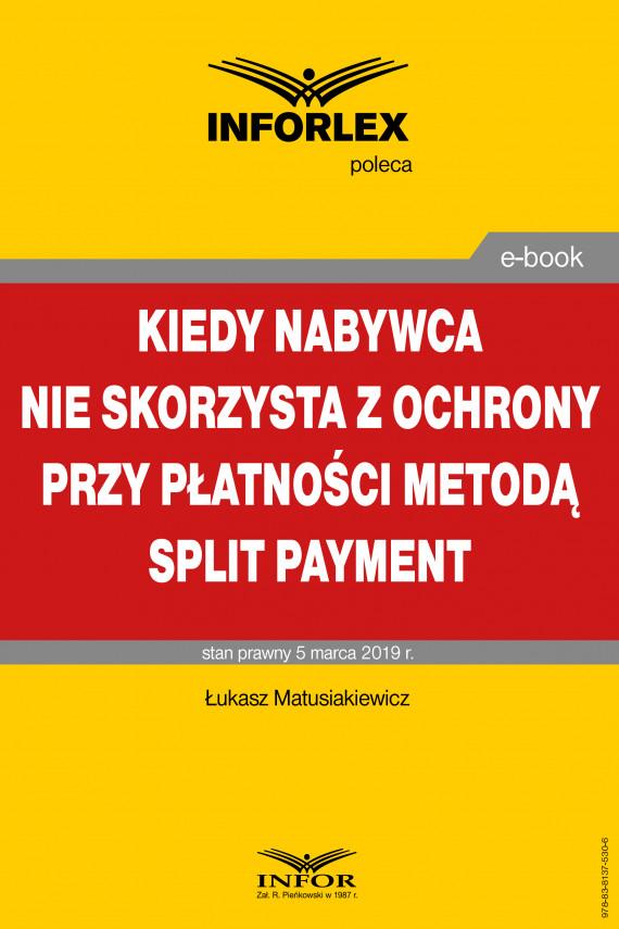 okładka Kiedy nabywca nie skorzysta z ochrony przy płatności metodą split paymentebook | PDF | Łukasz Matusiakiewicz