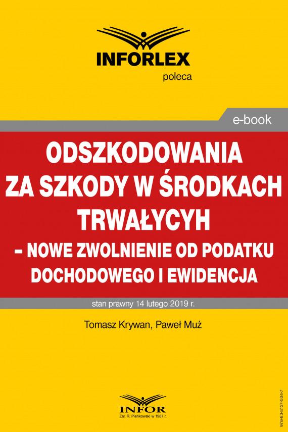 okładka Odszkodowania za szkody w środkach trwałych - nowe zwolnienie od podatku dochodowego i ewidencjaebook | PDF | Paweł Muż, Tomasz Krywan