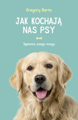 okładka Jak kochają nas psy, Ebook | Gregory Berns
