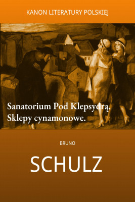 okładka Sanatorium Pod Klepsydrą. Sklepy cynamonowe., Ebook | Bruno Schulz