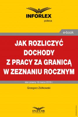 okładka Jak rozliczyć dochody z pracy za granicą w zeznaniu rocznym, Ebook | Grzegorz Ziółkowski