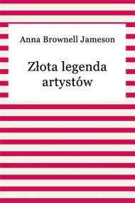 okładka Złota legenda artystów. Ebook | EPUB,MOBI | Anna Brownell Jameson