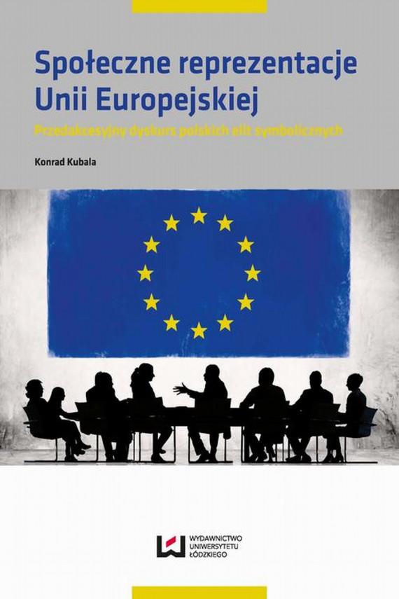 okładka Społeczne reprezentacje Unii Europejskiejebook | PDF | Konrad  Kubala
