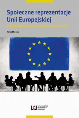okładka Społeczne reprezentacje Unii Europejskiej, Ebook   Konrad  Kubala