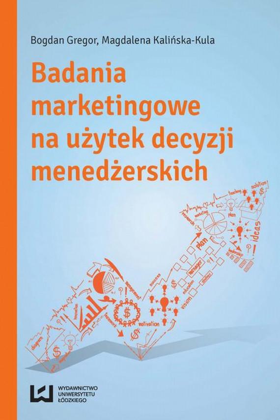 okładka Badania marketingowe na użytek decyzji menedżerskichebook | PDF | Bogdan Gregor, Magdalena Kalińska-Kula