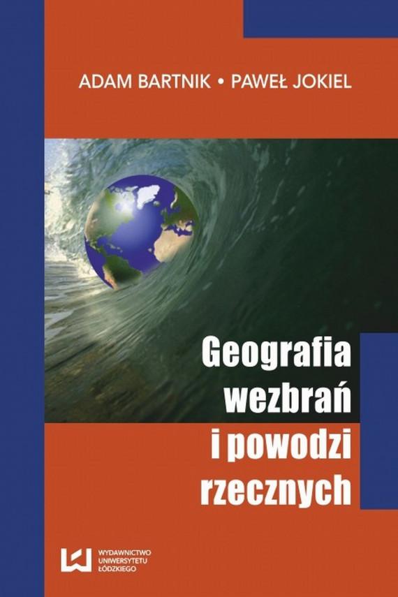 okładka Geografia wezbrań i powodzi rzecznychebook   PDF   Paweł  Jokiel, Adam  Bartnik