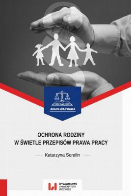 okładka Ochrona rodziny w świetle przepisów prawa pracy, Ebook | Andrzej Serafin