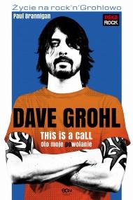 okładka Dave Grohl. Oto moje (po)wołanie. Ebook | EPUB,MOBI | Paul  Brannigan