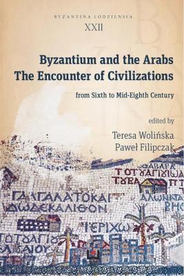 okładka Byzantium and the Arabs, Ebook | Paweł  Filipczak, Teresa  Wolińska