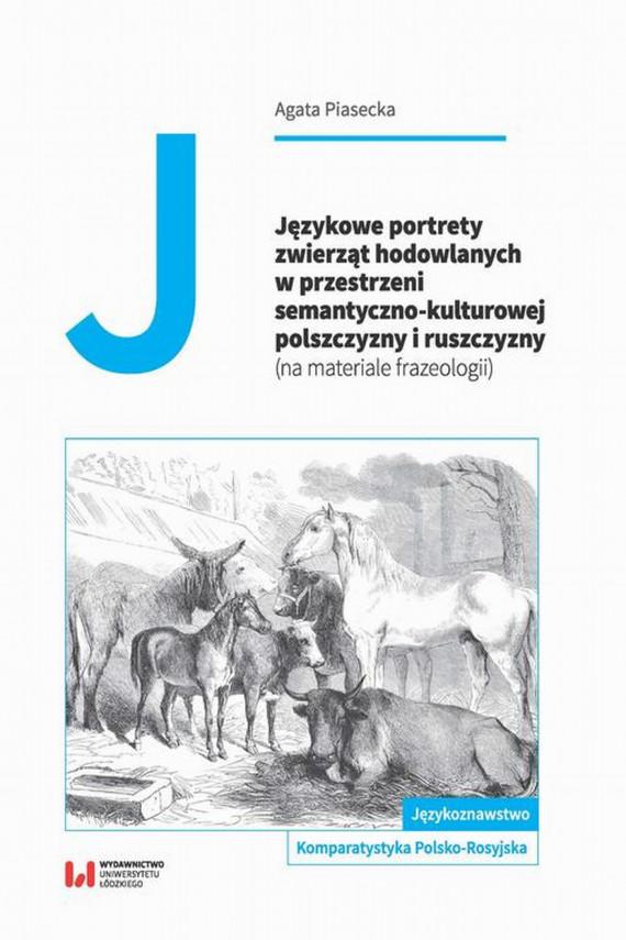 okładka Językowe portrety zwierząt hodowlanych w przestrzeni semantyczno-kulturowej polszczyzny i ruszczyznyebook | PDF | Agata  Piasecka